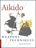 img - for Aikido Weapons Techniques   [AIKIDO WEAPONS TECHNIQUES] [Paperback] book / textbook / text book