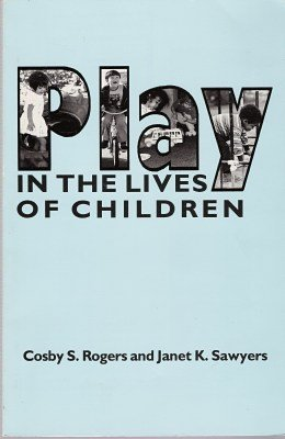 Play in the Lives of Children (American Series in...
