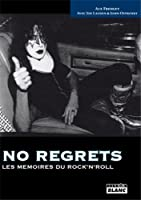 NO REGRETS Les mémoires du rock'n'roll