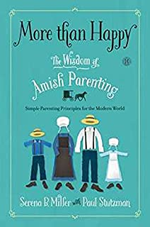 Book Cover: More than Happy: The Wisdom of Amish Parenting