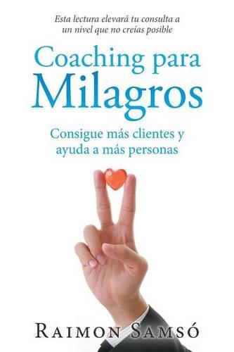 Coaching para Milagros: Consigue más clientes y ayuda a más personas