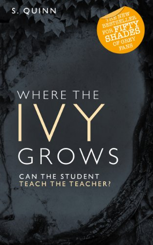 Where the Ivy Grows (#2 Bestselling Devoted Series) by S Quinn
