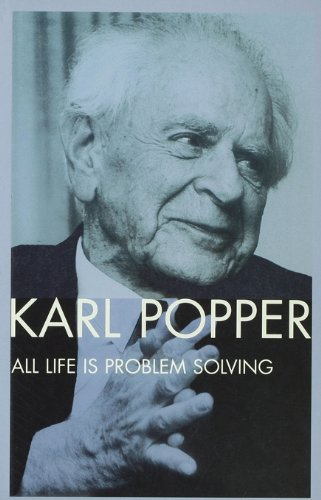 Karl R. Popper - All Life is Problem Solving