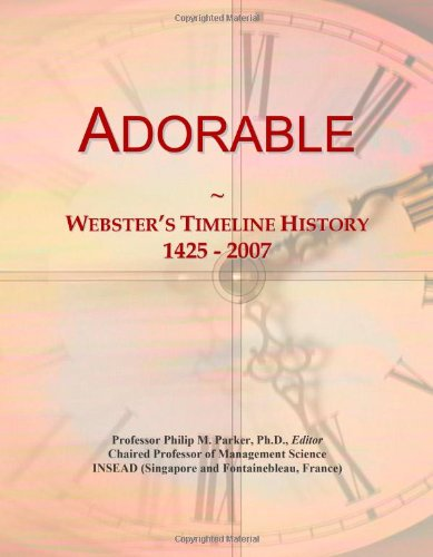 Adorable: Webster'S Timeline History, 1425 - 2007 front-20892