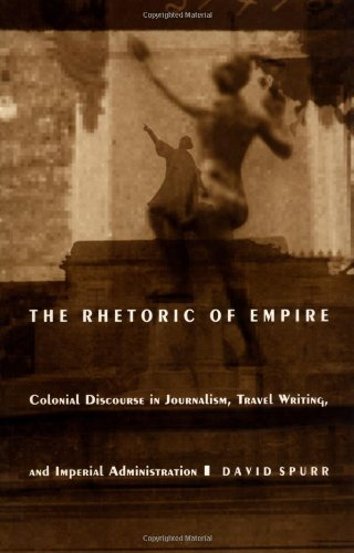 The Rhetoric of Empire: Colonial Discourse in Journalism,...
