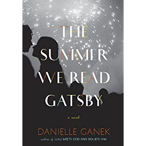 The Summer We Read Gatsby: A Novel