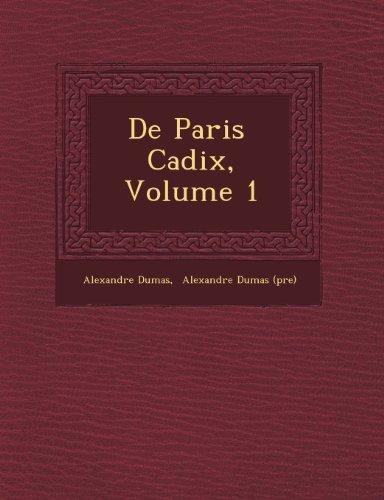 de Paris Cadix, Volume 1