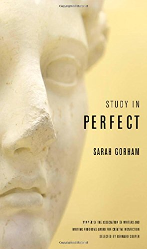 Study In Perfect (Association Of Writers And Writing Programs Award For Creative Nonfiction)