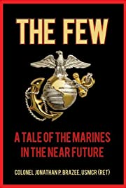 The Few: A Tale of the Marines in the Near Future (The Return of the Marines:  Book 1)