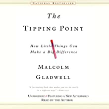 The Tipping Point: How Little Things Can Make a Big Difference (       UNABRIDGED) by Malcolm Gladwell Narrated by Malcolm Gladwell