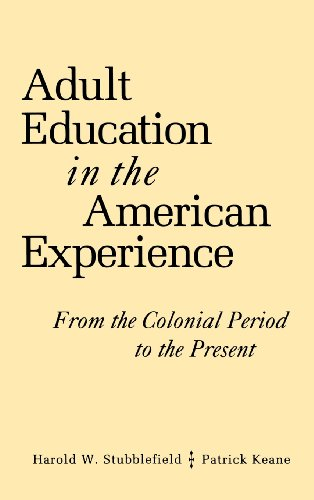 Adult Education in the American Experience: From the...