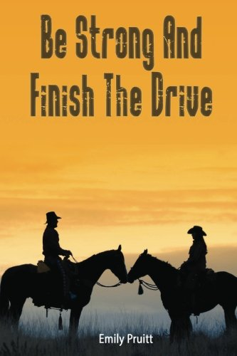 Be Strong And Finish The Drive: Volume 1 (Sarah Tanner)