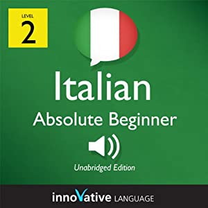 Learn Italian - Level 2: Absolute Beginner Italian, Volume 3: Lessons 1-24 Audiobook