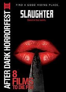 Slaughter (After Dark Horrorfest III)