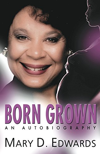 Mary Edwards - Born Grown: An Autobiography