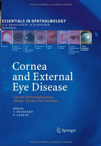 Cornea And External Eye Disease: Corneal Allotransplantation, Allergic Disease And Trachoma (Essentials In Ophthalmology)