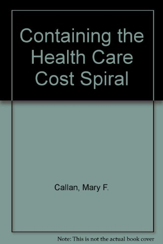 Containing the Health Care Cost Spiral PDF