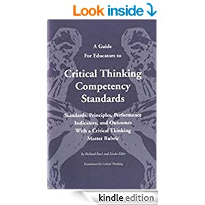 critical thinking competency standards for educators A guide for educators to critical thinking competency standards ebook: richard paul, linda elder: amazonca: kindle store.