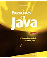 Exercices en Java: 175 exercices corrig�s - Couvre Java 8