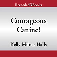 National Geographic Kids Chapters: Courageous Canine and More True Stories of Amazing Animal Heroes (       UNABRIDGED) by Kelly Milner Halls Narrated by Johnny Heller