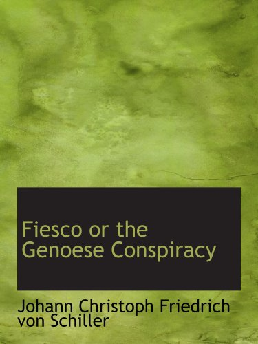 Fiesco or  the Genoese Conspiracy: A Tragedy
