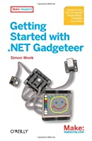 Getting Started with .NET Gadgeteer Front Cover