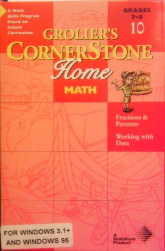 Grolier's Cornerstone Home Math 10 (Grades 7-8) Fractions & Percents - Working with Data