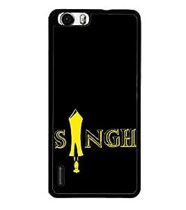 Singh 2D Hard Polycarbonate Designer Back Case Cover for Huawei Honor 6