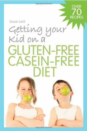 Getting Your Kid on a Gluten-Free Casein-Free Diet