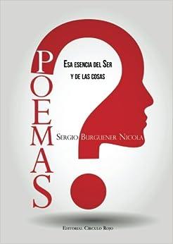 POEMAS (Esa Esencia del Ser y de las Cosas) (Spanish Edition) (Spanish