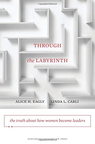 Through the Labyrinth: The Truth About How Women Become...