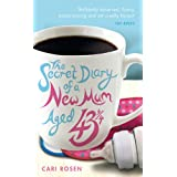 The Secret Diary of a New Mum (aged 43 1/4)by Cari Rosen