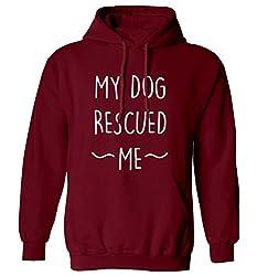 My dog rescued me hoodie XS - 2XL