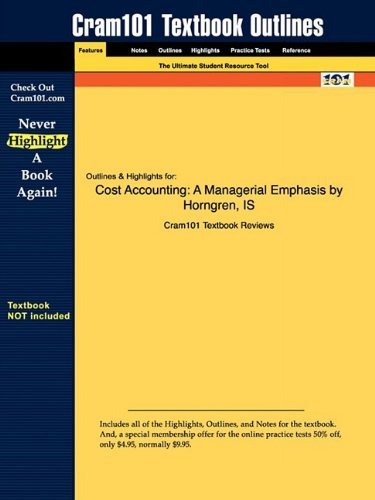 Studyguide for Cost Accounting: A Managerial Emphasis by Charles T. Horngren, ISBN 9780136126638