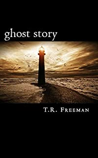 Ghost Story by T.R. Freeman ebook deal