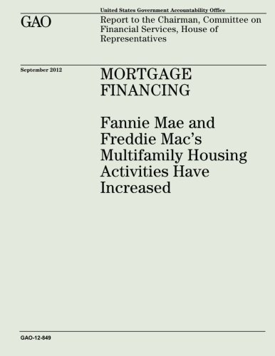 mortgage-financing-fannie-mae-and-freddie-macs-multifamily-housing-activities-have-increased-gao-12-