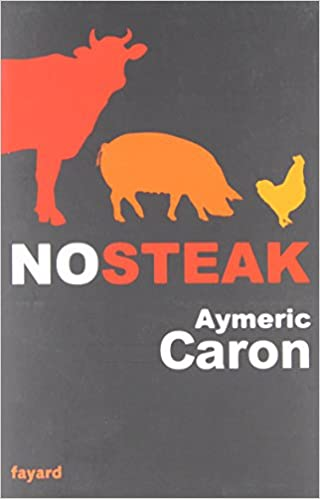 No Steak - Aymeric Caron