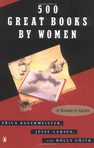 500 Great Books by Women: A Reader's Guide