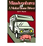 img - for [ [ [ Misadventures of a Motor Home Driver [ MISADVENTURES OF A MOTOR HOME DRIVER ] By Meyers, Lyle E ( Author )Feb-01-2001 Paperback book / textbook / text book