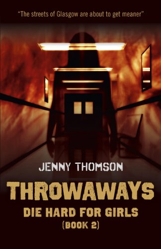 Jenny Thomson - Throwaways: Die Hard for Girls (Book 2)