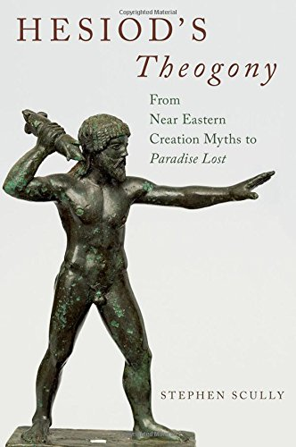 Hesiod's Theogony: from Near Eastern Creation Myths to Paradise Lost