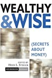 img - for Wealthy and Wise: Secrets About Money book / textbook / text book