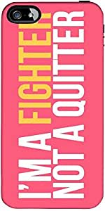 Snoogg Im a Fighter Hard Back Case Cover Shield ForApple Iphone 5 / 5s