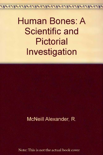 Human Bones: A Scientific and Pictorial Investigation