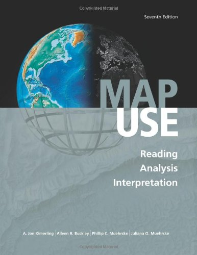 Map Use: Reading, Analysis, Interpretation, Seventh Edition