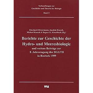 Berichte zur Geschichte der Hydro- und Meeresbiologie und weitere Beiträge zur 8. Jahrestagung der