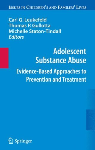 Adolescent Substance Abuse: Evidence-Based Approaches to Prevention and Treatment (Issues in Children's and Families' Lives)