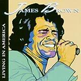 echange, troc James Brown - Living In America