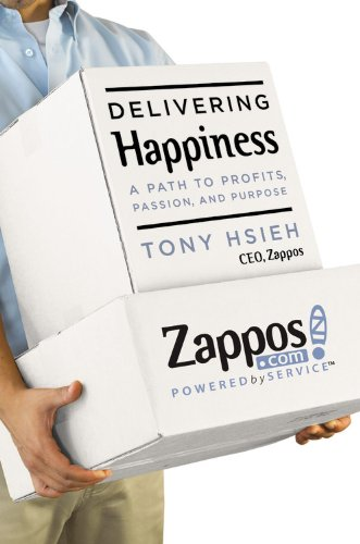 Delivering Happiness: A Path to Profits, Passion, and Purpose, Tony Hsieh
