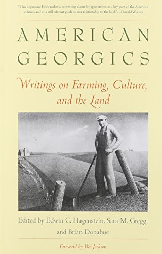 American Georgics: Writings on Farming, Culture, and the Land (Yale Agrarian Studies Series)